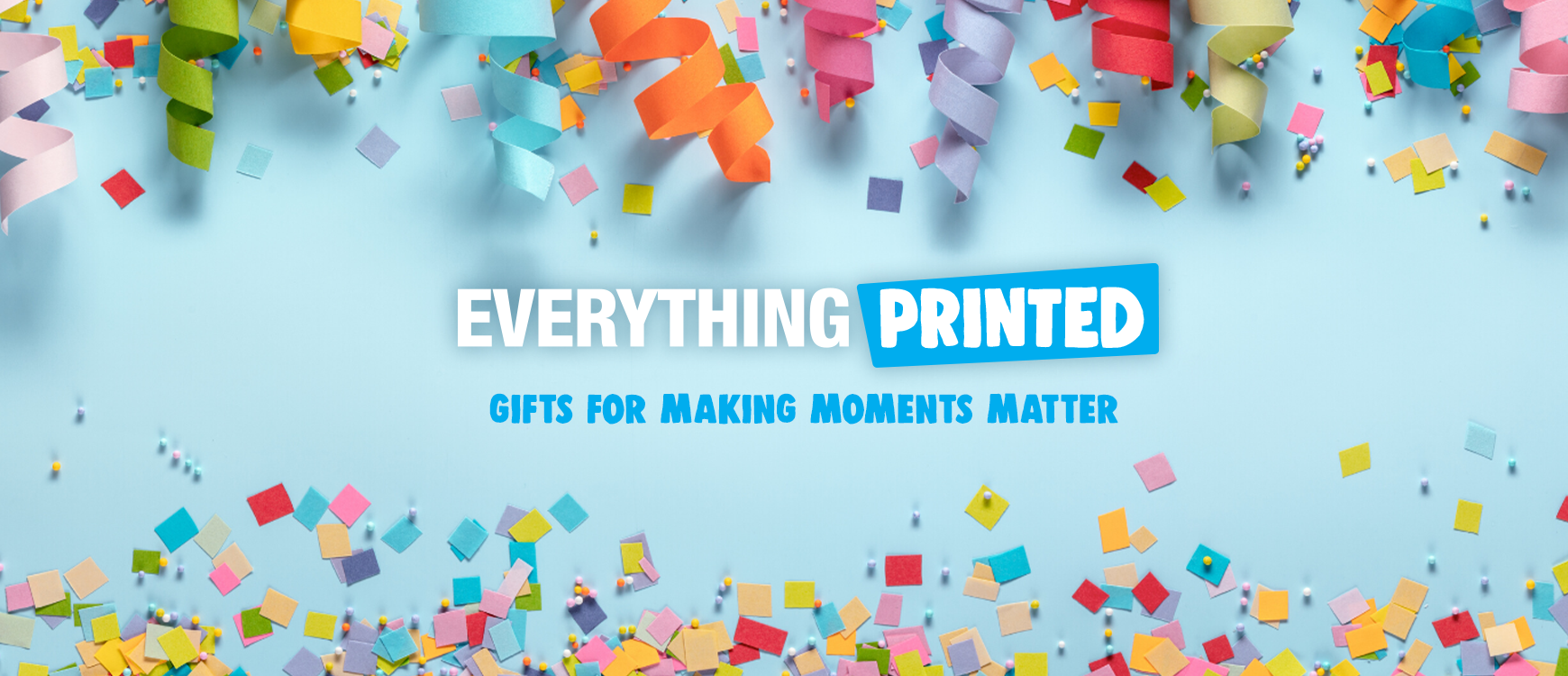 EverythingPrinted- gifts for making moments matter