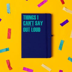 'Things I Cant Say Out Loud' Notebook Dark Blue