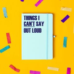 'Things I Cant Say Out Loud' Notebook Pastel Blue