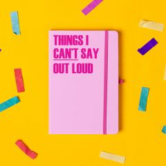 'Things I Cant Say Out Loud' Notebook Pastel Pink