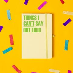'Things I Cant Say Out Loud' Notebook Pastel Yellow