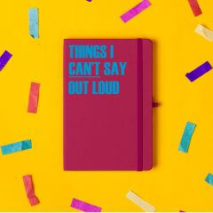 'Things I Cant Say Out Loud' Notebook Pink