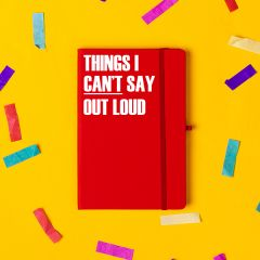 'Things I Can't Say Out' Loud Notebook Red